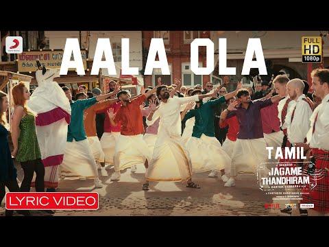Jagame Thandhiram - Aala Ola Lyric