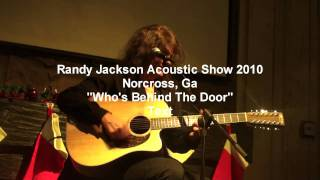 "Randy Jackson (Zebra) ""Who's Behind The Door"" Acoustic Show 2010 Live"