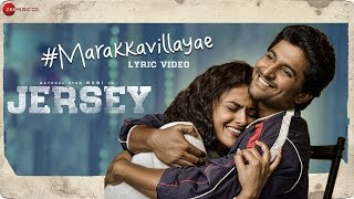 Marakkavillayae Lyrical Video | JERSEY | Nani, Shraddha Srinath | Anirudh
