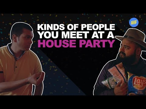 Types of people you meet at a house party - Scoopwhoop
