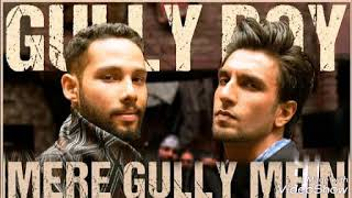 Meri Gully mein | Gully Boy | Ranveer Singh |  Alia Bhatt | DIVINE NAEZY | Zoya Akhtar