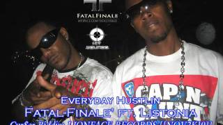 EVERYDAY HUSTLIN' _ Fatal-Finale' ft. Listonia [CUR$ER RIDDIM LIONFACE REC.[NOV2K10]