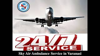 Hire Sky Air Ambulance in Bhopal for very Convenient Patient Transportation