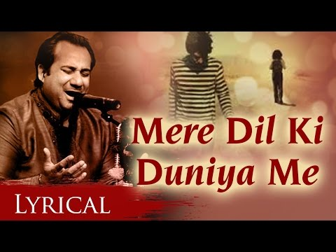 Download Mere Dil Ki Duniya Me by Rahat Fateh Ali Khan With Lyrics - Hindi Sad Songs HD Mp4 3GP Video and MP3