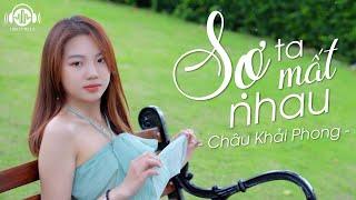Sợ Ta Mất Nhau - Châu Khải Phong (Lonely Music Version)