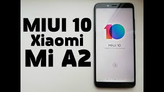 Я УСТАНОВИЛ Miui 10 на Xiaomi Mi A2 │ДАЖЕ САМ В ШОКЕ