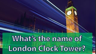 "What's the name of London Famous Clock Tower? ""Big Ben""?"