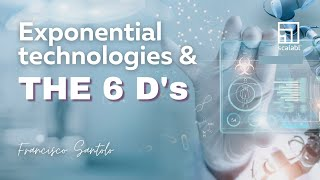 Francisco Santolo: Exponential Technologies and the Six D's