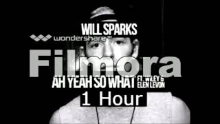 Will Sparks Ft. Wiley & Elen Levon - Ah Yeah So What (1 Hour)