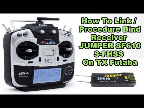 How To Link / Procedure Bind + Mode S-bus Receiver JUMPER SF610 S-FHSS On TX Futaba - French
