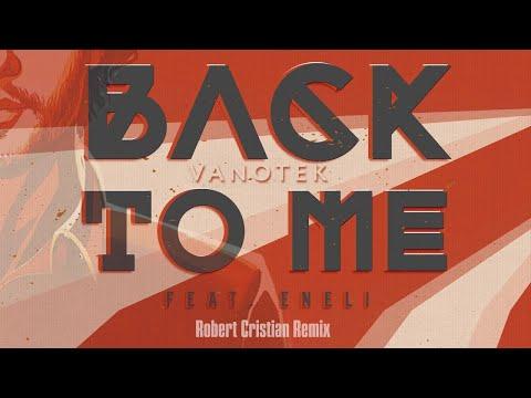 Vanotek feat. Eneli - Back To Me | Robert Cristian Remix