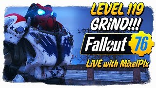 Level 119 Grind CONTINUES /w MixelPlx - Thursday OFF! - Fallout 76 LIVE🔴