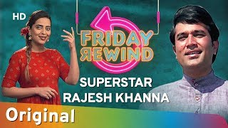 Friday Rewind with RJ Adaa | Rajesh Khanna Special | Best Of Rajesh Khanna Hit Songs | #FridayRewind