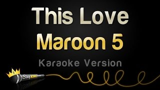 Maroon 5 - This Love (Karaoke Version)