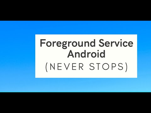 Create a Foreground Service in Android 10 Android Studio Tutorial