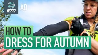 How To Dress For Autumn | Cycling Kit Essentials For Riding In Fall