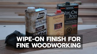 HOW-TO: Apply a Wipe-On Finish to Fine Woodworking