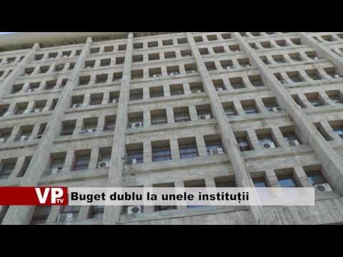 Buget dublu la unele instituții