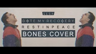 Date My Recovery - RestInPeace (BONES COVER)