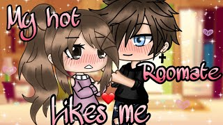 °•°My hot roommate likes me°•° ||GLMM|| (read description👇