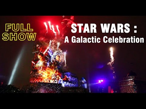 Star Wars : A Galactic Celebration - NEW Full Show - Walt Disney Studios Park