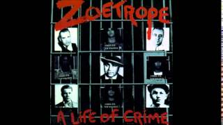 Zoetrope - Life Of Crime (Full Album)