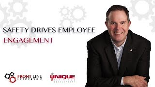 Safety Drives Employee Engagement