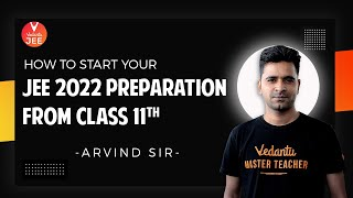 How to Start Your JEE 2022 PREPARATION from Class 11 | JEE Main 2022 | JEE Advanced 2022 | Vedantu