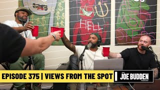 The Joe Budden Podcast - Views From The SPOT