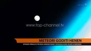 Meteori Goditi Hënën   Top Channel Albania   News   Lajme
