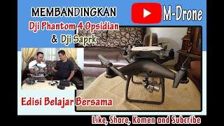Membanding DJI Phantom IV Opsidian dan Dji Spark