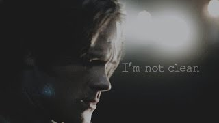 "Sam Winchester ""I'm not clean"""