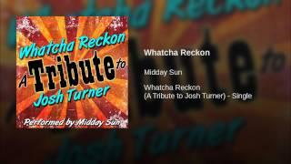 Whatcha Reckon
