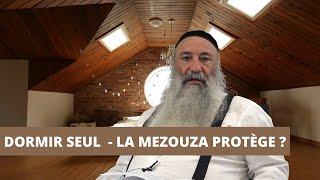 DORMIR SEUL - LA MEZOUZA PROTÈGE ?