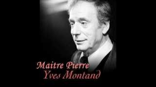 Yves Montand - Maitre Pierre