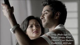 BHALO LAGE NA by Hridoy Khan (Official Video)