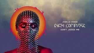 Janelle Monáe - Don't Judge Me