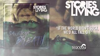 Stories of Living - If The World Didn't Suck, We'd All Fall Off [AUDIO]