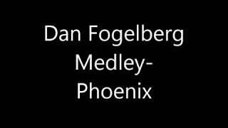 Dan Fogelberg Medley Phoenix
