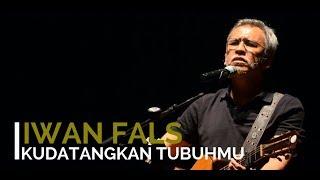 Iwan Fals - Kudatangkan Tubuhmu feat Harry Suliztiarto or Bambang Sirjohn