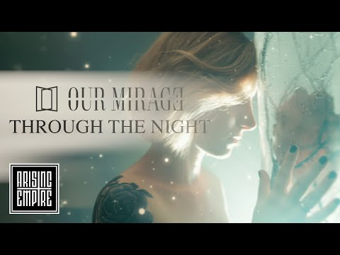 OUR MIRAGE - Through The Night (OFFICIAL VIDEO)