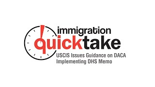 AILA Quicktake #291 – USCIS Issues Guidance on DACA Implementing DHS Memo