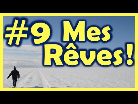 #9 - Mes rêves - La quête de What's Up Brault ?