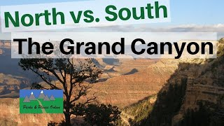The Grand Canyon - North Rim or South Rim