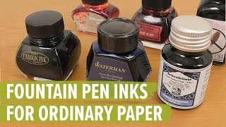 Top 6 Fountain Pen Inks For Ordinary Paper