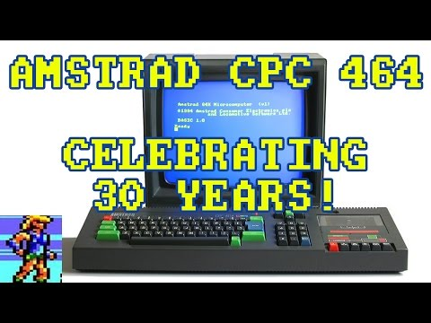 The Amstrad CPC 464 - Celebrating 30 Years! (featuring Darran Jones, Larry Bundy Jr, Steve Benway)