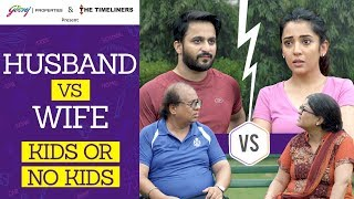 Husband vs Wife - Kids Or No Kids | The Timeliners | Ft. Barkha Singh & Veer Rajwant Singh