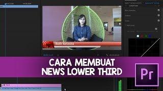 Cara Membuat Video seperti Berita di TV Menggunakan Adobe Premier Pro
