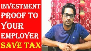 How to Submit your investment proof to Your Employer. SAVE INCOME TAX. Claim Tax Benefit, Save money