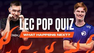 LEC Pop Quiz - What Happens Next?